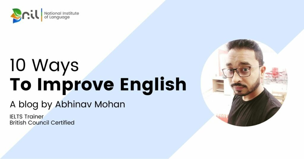 10 Ways to Improve English communication skills, Best Online Spoken English Course in India, National Institute of Language